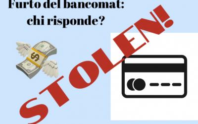 Furto della carta Bancomat e risarcimento delle somme prelevate: una recente sentenza favorevole all'utilizzatore ottenuta dallo Studio
